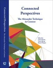 Connected Perspectives – The Alexander Technique in Context published by Hite